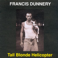 Francis Dunnery, Tall Blonde Helicopter